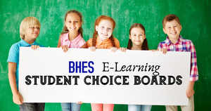 BHES E-Learning Student Choice Boards
